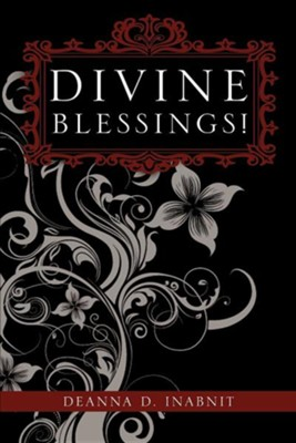 Divine Blessings!  -     By: Deanna D. Inabnit