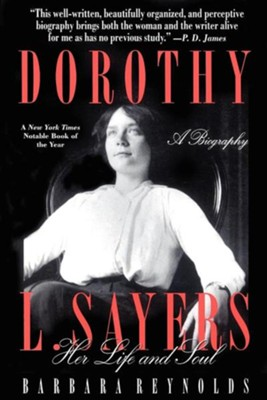 Dorothy Sayers: Her Life and Soul   -     By: Barbara Reynolds