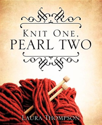 Knit One, Pearl Two  -     By: Laura Thompson