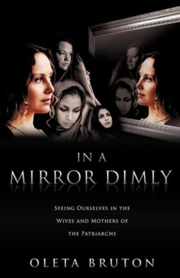 In a Mirror Dimly  -     By: Oleta Bruton