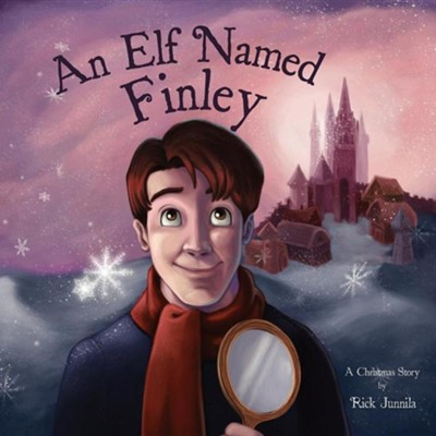 An Elf Named Finley  -     By: Rick Junnila