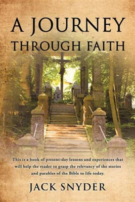 A Journey Through Faith  -     By: Jack Snyder