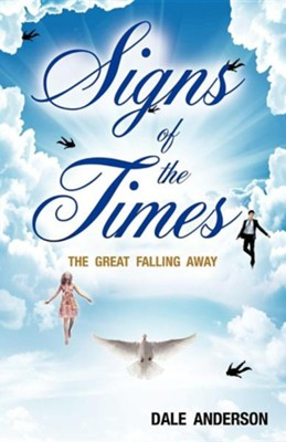 Signs of the Times: The Great Falling Away (Softcover)   -     By: Dale Anderson