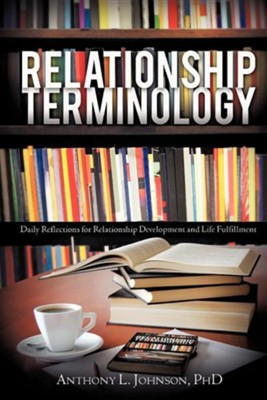 Relationship Terminology  -     By: Anthony L. Johnson