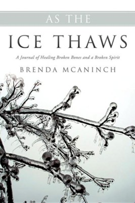 As the Ice Thaws  -     By: Brenda McAninch