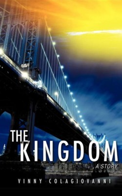 The Kingdom  -     By: Vinny Colagiovanni