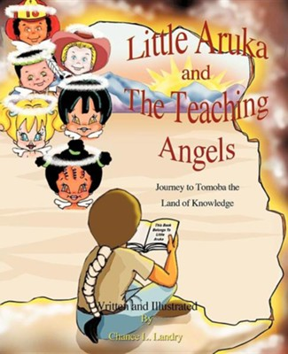 Little Aruka and the Teaching Angels  -     By: Chance L. Landry