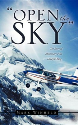 Open the Sky  -     By: Mark Winheld