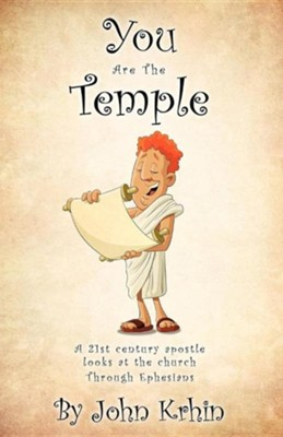 You Are the Temple  -     By: John Krhin