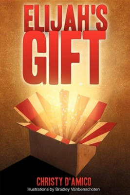 Elijah's Gift  -     By: Christy D'Amico