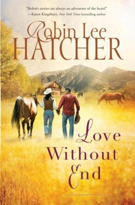 #2: Love Without End, Large Print  -     By: Robin Lee Hatcher