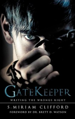 Gatekeeper  -     By: S. Miriam Clifford
