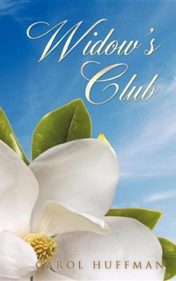 Widow's Club  -     By: Carol Huffman