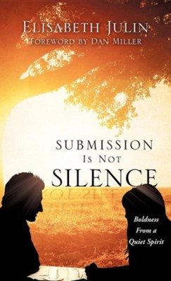 Submission Is Not Silence  -     By: Elisabeth Julin