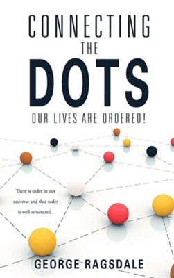 Connecting the Dots  -     By: George Ragsdale