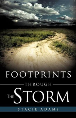 Footprints Through the Storm  -     By: Stacie Adams