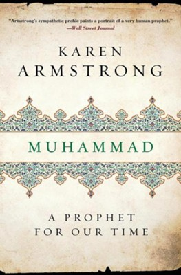 Muhammad: A Prophet For Our Time  -     By: Karen Armstrong