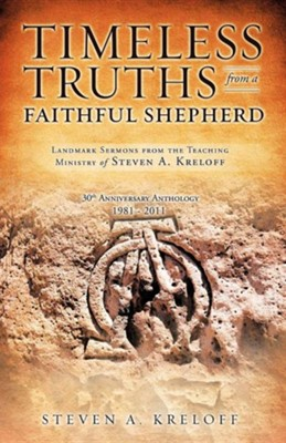 Timeless Truths from a Faithful Shepherd  -     By: Steven A. Kreloff