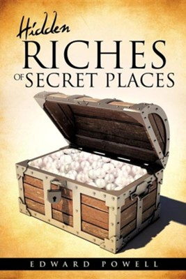 Hidden Riches of Secret Places  -     By: Edward Powell