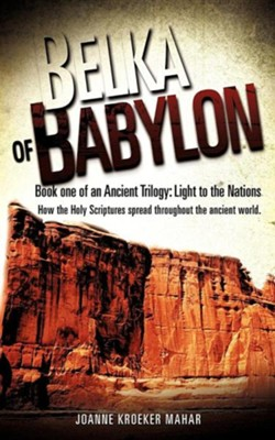 Belka of Babylon  -     By: Joanne Kroeker Mahar