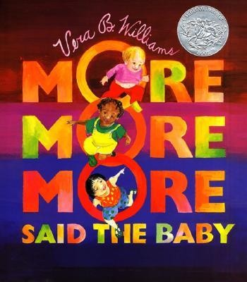 More More More, Said the Baby  -     By: Vera B. Williams