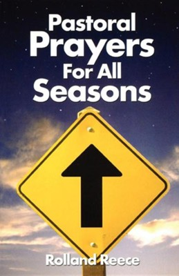 Pastoral Prayers For All Seasons  -     By: Rolland Reece