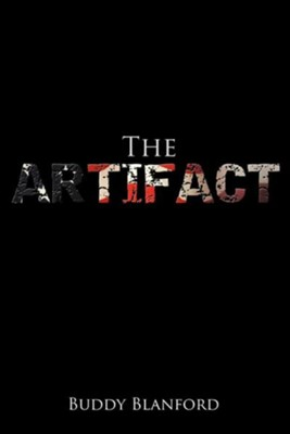 The Artifact  -     By: Buddy Blanford