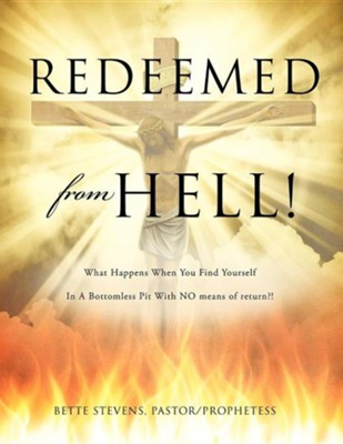 Redeemed from Hell!  -     By: Bette Stevens
