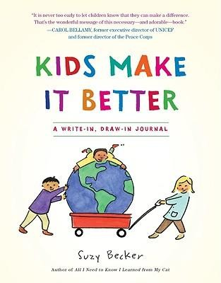 Kids Make It Better: A Write-In, Draw-In Journal  -     By: Suzy Becker