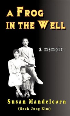 A Frog in the Well  -     By: Susan Mandelcorn