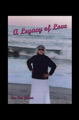 A Legacy of Love  -     By: Lou Ann Garner