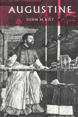 Augustine: Ancient Thought Baptized   -     By: John M. Rist