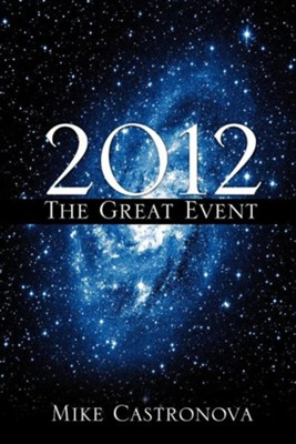 2012 the Great Event  -     By: Mike Castronova