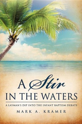 A Stir in the Waters  -     By: Mark A. Kramer