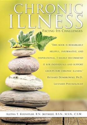 Chronic Illness: Facing Its Challenges  -     By: Aletha T. Kuenstler