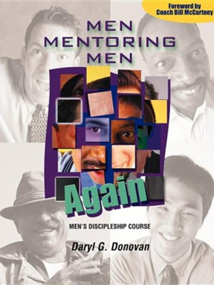 Men Mentoring Men Again  -     By: Daryl Donovan