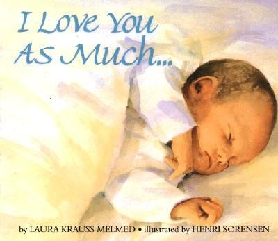 I Love You as Much... Board Book  -     By: Laura Krauss Melmed     Illustrated By: Henri Sorensen