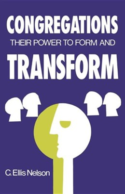 Congregations: Their Power to Form and Transform   -     By: Carl Ellis Nelson