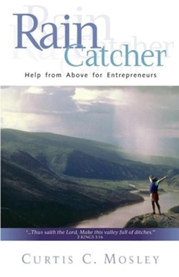 RainCatcher: Help from Above for Christians in Sales   -     By: Curtis C. Mosley