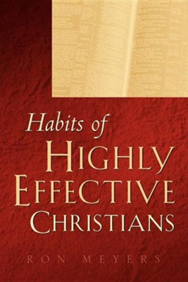 Habits of Highly Effective Christians, Trade Paper   -     By: Ron Meyers