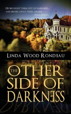 The Other Side of Darkness  -     By: Linda Wood Rondeau