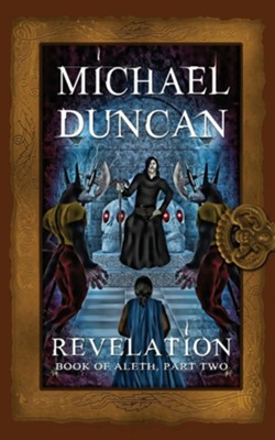 Revelation: Book of Aleth, Part Two  -     By: Michael Duncan