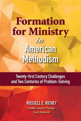 Formation for Ministry in American Methodism  -     By: Russell E. Richey
