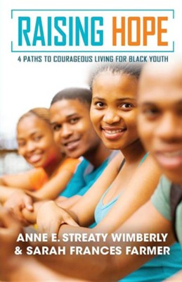 Raising Hope: Four Paths to Courageous Living for Black Youth  -     By: Anne E. Wimberly, Sarah Frances Farmer