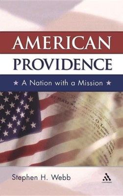 American Providence  -     By: Stephen H. Webb