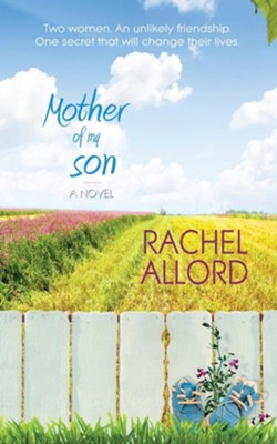 Mother of My Son  -     By: Rachel Allord