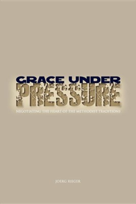 Grace Under Pressure  -     By: Joerg Rieger
