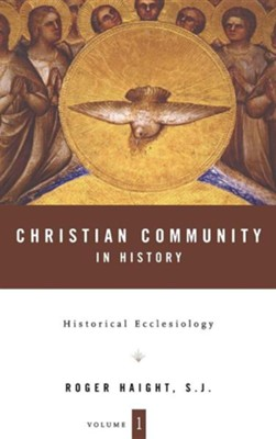 Christian Community in History  -     By: Roger Haight