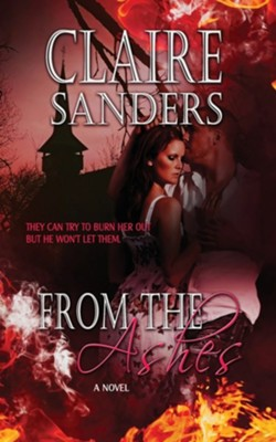 From the Ashes  -     By: Claire Sanders