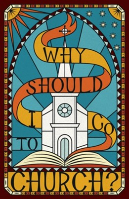 Why Should I Go to Church? (Pack of 25 Tracts)  -